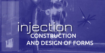Injection, construction and design of forms